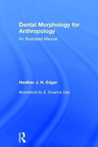 Dental Morphology for Anthropology: An Illustrated Manual (Hardback)