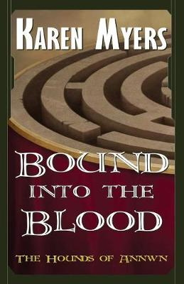 Bound into the Blood: A Virginian in Elfland - Hounds of Annwn 4 (Paperback)