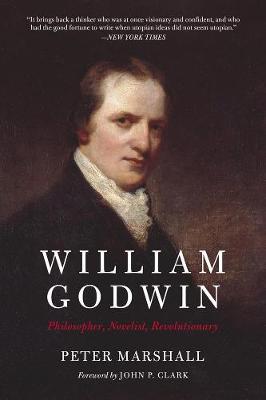 William Godwin: Philosopher, Novelist, Revolutionary (Paperback)