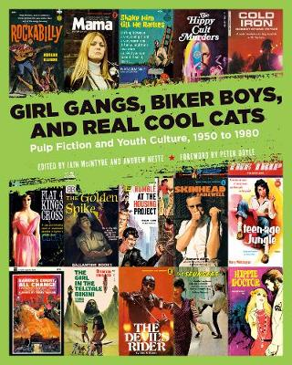 Girl Gangs, Biker Boys, And Real Cool Cats: Pulp Fiction and Youth Culture, 1950 to 1980 (Paperback)