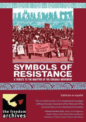 Symbols Of Resistance: A Tribute to the Martyrs of the Chican@ Movement (DVD video)