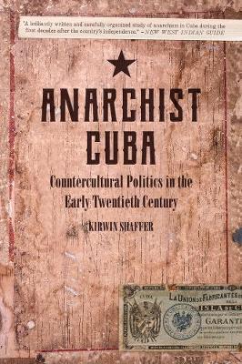 Anarchist Cuba: Countercultural Politics in the Early Twentieth Century (Paperback)