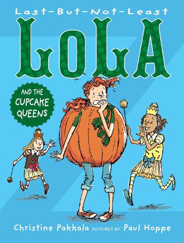Last-But-Not-Least Lola and the Cupcake Queen - Last-But-Not-Least Lola (Paperback)