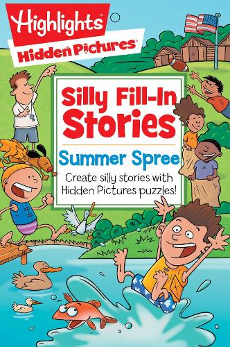 Summer Spree: Create silly stories with Hidden Pictures (R) puzzles! - Highlights (TM) Hidden Pictures (R) Silly Fill-In Stories (Paperback)