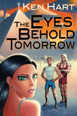 The Eyes Behold Tomorrow (Paperback)