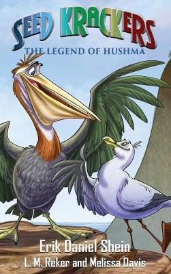 Seed Krackers: The Legend of Hushma (Hardback)