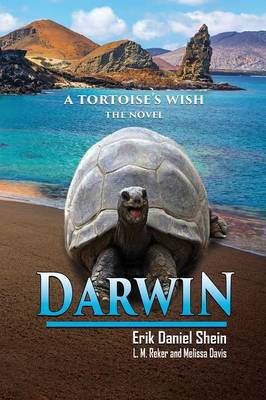 Darwin: A Tortoise's Wish, the Novel (Paperback)