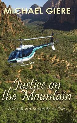 Justice on the Mountain: White River Series - White River 2 (Hardback)