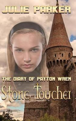 The Diary of Payton Wren: Stone Toucher (Hardback)