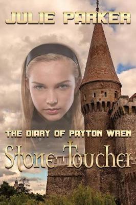 The Diary of Payton Wren: Stone Toucher (Paperback)