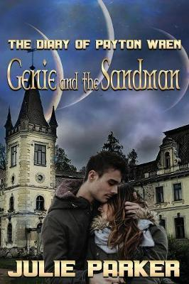 Genie and the Sandman: The Diary of Payton Wren - Diary of Payton Wren 2 (Paperback)