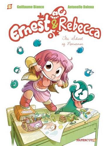 Ernest and Rebecca #5: The School of Nonsense (Hardback)