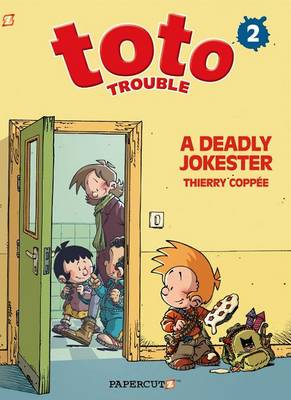 Toto Trouble #2: A Deadly Jokester (Hardback)