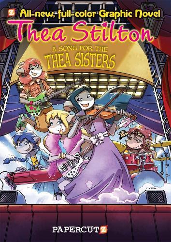 A Song for Thea Sisters: Thea Stilton Graphic Novels #7: - Thea Stilton (Hardback)
