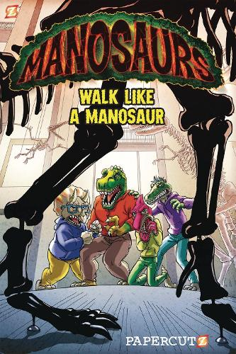 Manosaurs Vol. 1: Walk Like a Manosaur (Hardback)