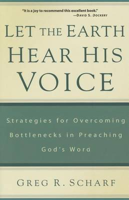 Let the Earth Hear His Voice: Strategies for Overcoming Bottlenecks in Preaching God's Word (Paperback)
