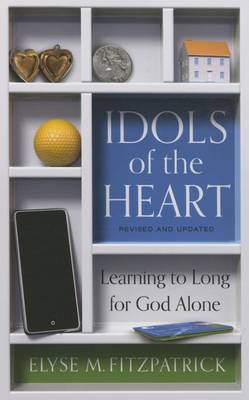Idols Of The Heart (Paperback)