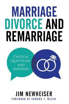 Marriage, Divorce, and Remarriage: Critical Questions and Answers (Paperback)