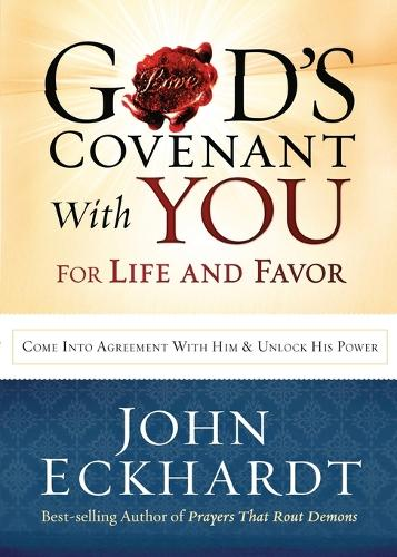 God's Covenant with You for Life and Favor: Come Into Agreement with Him and Unlock His Power (Paperback)