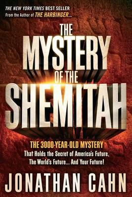 The Mystery of the Shemitah: The 3,000-Year-Old Mystery That Holds the Secret of America's Future, the World's Future, and Your Future! (Paperback)
