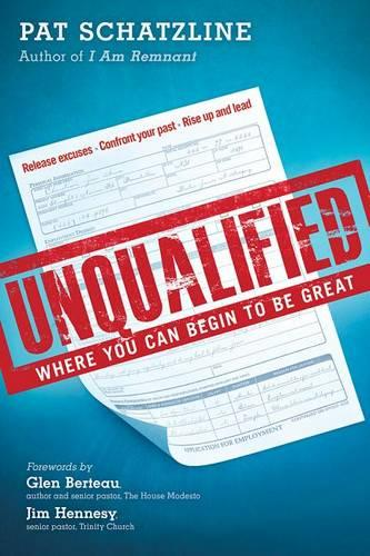 Unqualified: Where You Can Begin to Be Great (Paperback)