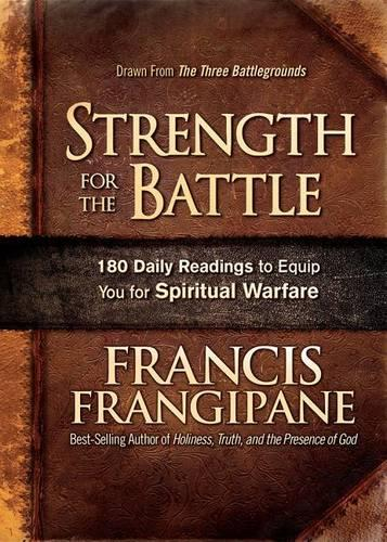 Strength for the Battle: Wisdom and Insight to Equip You for Spiritual Warfare (Hardback)