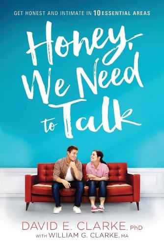 Honey, We Need to Talk: Get Honest and Intimate in 10 Essential Areas (Paperback)
