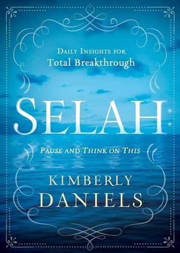 Selah: Pause and Think on This: Daily Insights for Total Breakthrough (Hardback)