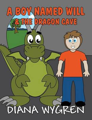 A Boy Named Will & the Dragon Cave (Paperback)