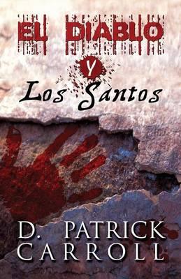 El Diablo y Los Santos (Paperback)