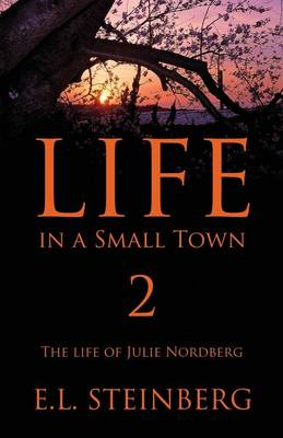 Life in a Small Town 2: The Life of Julie Nordberg (Paperback)
