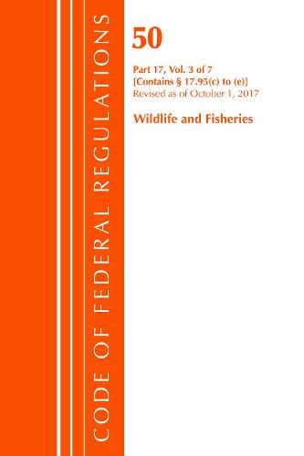 Code of Federal Regulations, Title 50 Wildlife and Fisheries 17.95(c)-(e), Revised as of October 1, 2017 - Code of Federal Regulations, Title 50 Wildlife and Fisheries (Paperback)