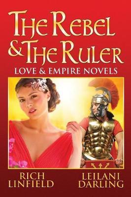 The Rebel & the Ruler: Love & Empire Novels (Paperback)