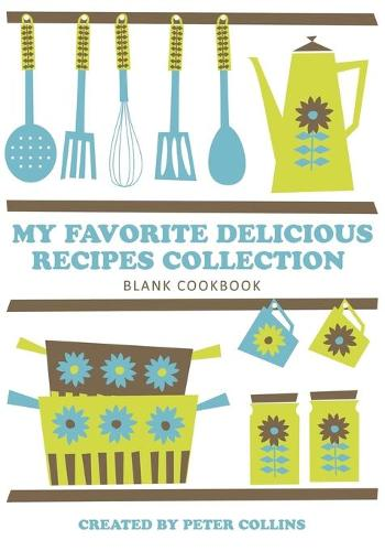 My Favorite Delicious Recipes Collection (Paperback)