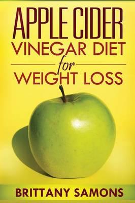 Apple Cider Vinegar Diet for Weight Loss (Paperback)