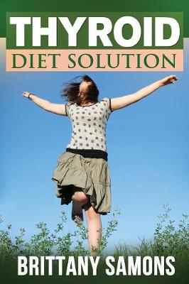 Thyroid Diet Solution (Paperback)