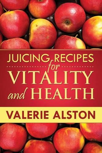 Juicing Recipes for Vitality and Health (Paperback)