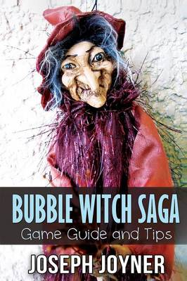 Bubble Witch Saga Game Guide and Tips (Paperback)