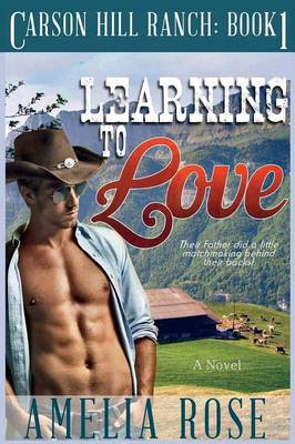 Learning to Love: Carson Hill Ranch Series: Book 1 (Paperback)