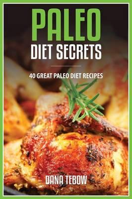 Paleo Diet Secrets (Paperback)