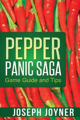 Pepper Panic Saga Game Guide and Tips (Paperback)