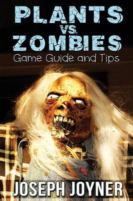 Plants vs. Zombies Game Guide and Tips (Paperback)