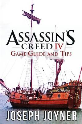 Assassin's Creed 4 Game Guide and Tips (Paperback)