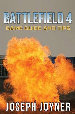 Battlefield 4 Game Guide and Tips (Paperback)