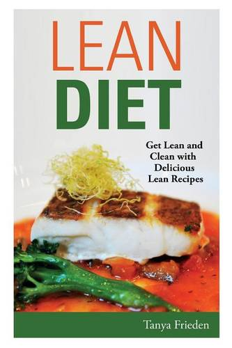 Lean Diet: Get Lean and Clean with Delicious Lean Recipes (Paperback)