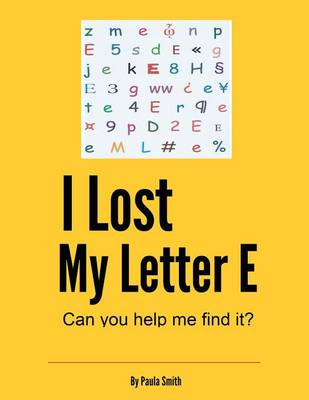 I Lost My Letter E: Can You Help Me Find It? (Paperback)