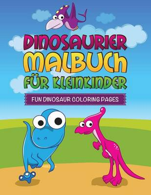 Dinosaurier Malbuch Fur Kleinkinder Fun Dinosaur Coloring Pages (Paperback)