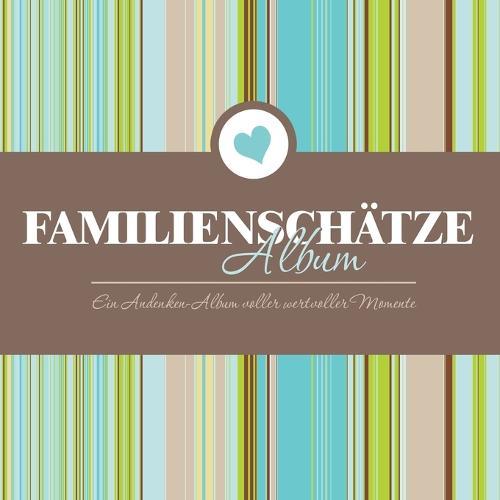 Familienschatze Album Ein Andenken-Album Voller Wertvoller Momente (Paperback)