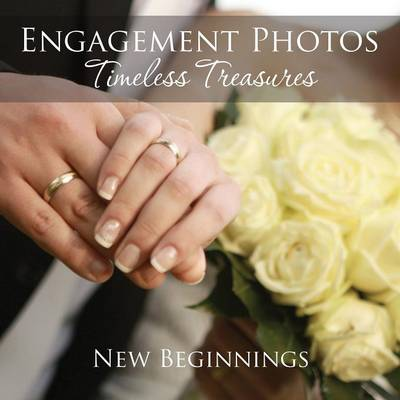 Engagement Photos: Timeless Treasures: New Beginnings (Paperback)