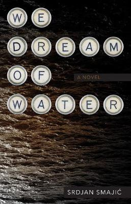 We Dream of Water: A Novel (Paperback)